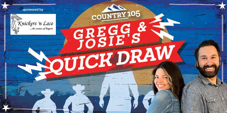 Gregg & Josie's Quick Draw