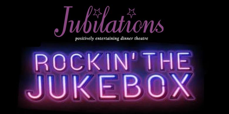 Jubilations Dinner Theatre: Rockin' The Jukebox